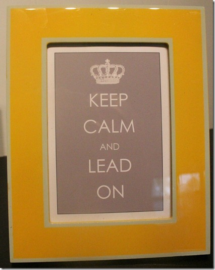 keep calm and lead on 005